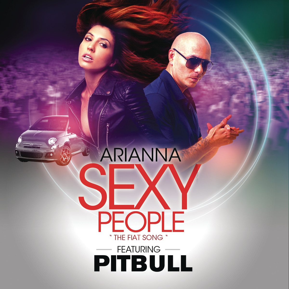 "ARIANNA feat. PITBULL ""Sexy People"""