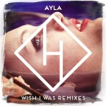 AYLA \ WISH I WAS | VIDEO