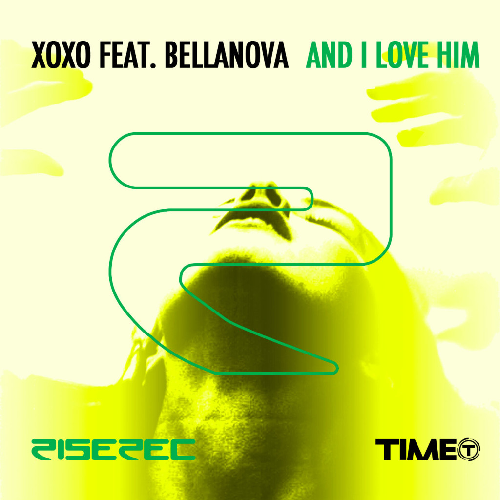 XOXO FT. BELLANOVA \ And I Love Him | VIDEO